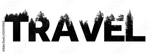 Fotografering Travel word made from outdoor wilderness treetop lettering