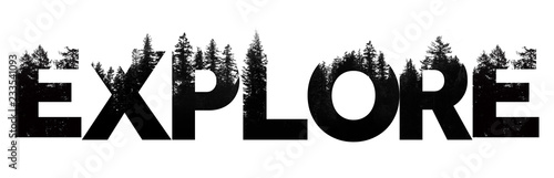 Fototapeta Explore word made from outdoor wilderness treetop lettering