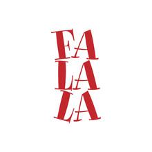 FaLaLa - Christmas Carols Calligraphy Phrase For Christmas. Hand Drawn Lettering For Xmas Greetings Cards, Invitations. Good For T-shirt, Mug, Scrap Booking, Gift, Printing Press. Holiday Quotes.