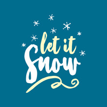 Let It Snow! - Greeting Card. Ink Illustration. Modern Brush Calligraphy. Isolated On Blue Background. Hand Drawn Lettering For Xmas Greetings Cards, Invitations. Good For T-shirt, Mug, Gifts, Etc...