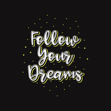 Follow Your Dreams Motivational Star Lettering