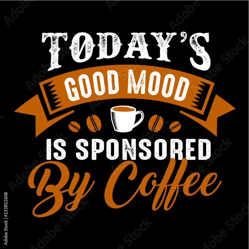 Fototapeta Funny Coffee Quote and Saying
