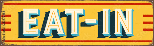 Vászonkép Vintage Style Vector Metal Sign - EAT-IN - Grunge effects can be easily removed