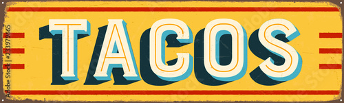 Fotomural Vintage Style Vector Metal Sign - TACOS - Grunge effects can be easily removed f