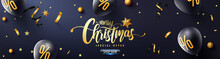 Merry Christmas And Happy New Year Promotion Poster Or Banner With Black Balloons, Golden Ribbon And Confetti.Promotion Or Shopping Template For Christmas In Golden And Black Style.Vector EPS10