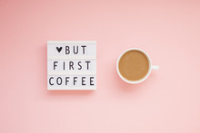 But First Coffee Text On Lightbox With Coffee Cup