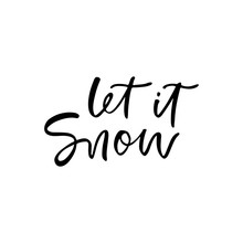 Let It Snow. Christmas Holiday Calligraphy Quote. Handwritten Brush Lettering