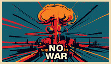 Say No To War, Nuclear Bomb Explosion Illustration Vector,