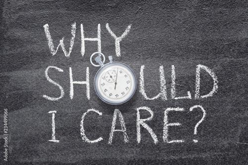 Obraz na plátně  why should I care watch