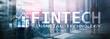 FINTECH - Financial technology, global business and information Internet communication technology. Skyscrapers background. Hi-tech business concept.