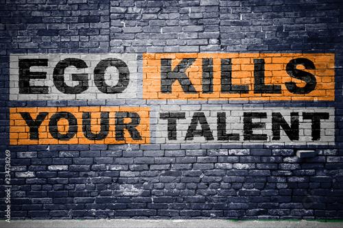 Fotografie, Obraz Ego Kills Your Talent Graffiti