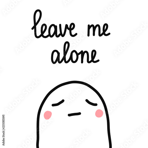 Cute sad marshmallow leave me alone illustration with