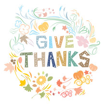 Vector Illustration Of The Text Give Thanks In Pastel Shades For Thanksgiving Day On An Isolated White Background