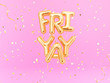 canvas print picture - FriYay text sign letters with golden confetti. Friday celebration banner. 3d rendering