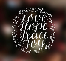 Hand Lettering With Inspirational Holiday Quotes Love, Hope, Peace, Joy