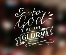 Hand Lettering To God Be The G...
