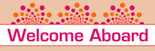 Welcome Aboard Pink Orange Dots On Top