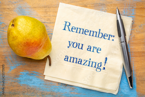 Fotografering  Remember - you are amazing!