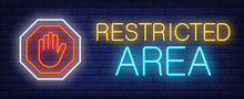 Restricted Area Neon Text With Palm In Octagon Sign. Caution Design. Night Bright Neon Sign, Colorful Billboard, Light Banner. Vector Illustration In Neon Style.