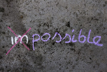 Colorful Chalk Drawing On Asphalt: Changing Word Impossible To  Possible