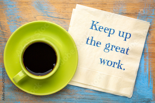 Keep up the great work Canvas Print