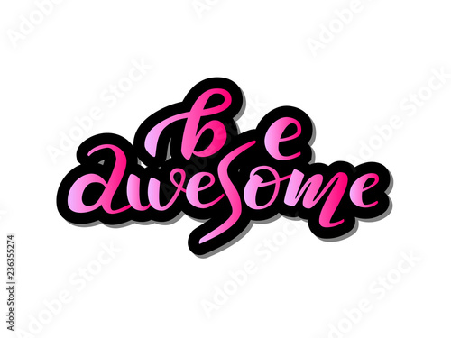 Photo  Be awesome lettering sticker. Vector illustration