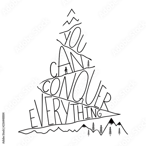 Photo Vector illustration with mountain, man silhouette and lettering quote - you can conquer everything