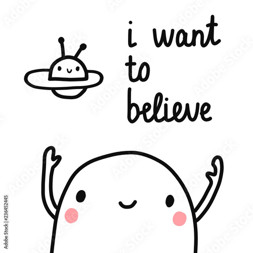 Платно I want to believe hand drawn lettering with marshmallow and ufo in the sky for p