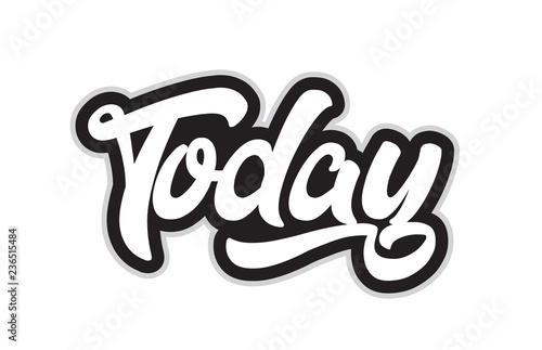 Photo  black and white today hand written word text for typography logo design