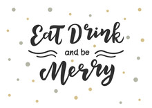 Eat, Drink And Be Merry Hand Drawn Lettering