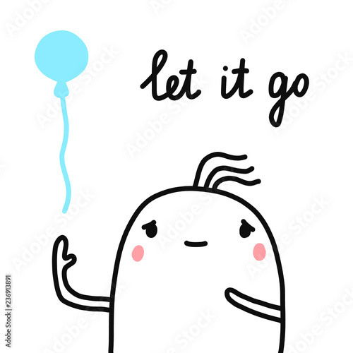 Photo  Let it go hand drawn illustration for prints posters banners t shirts cute marsh