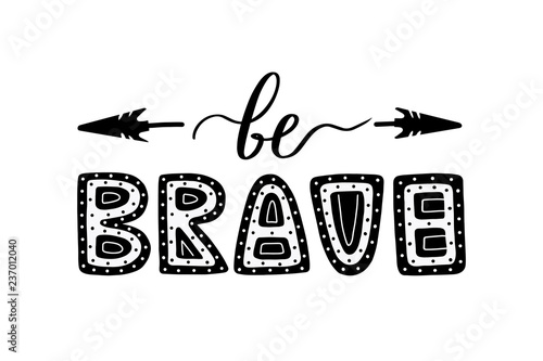 Photo  Be brave lettering quote poster