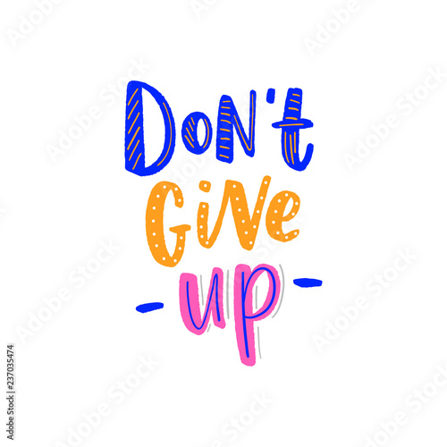 Fotografía  Motivational lettering quote don't give up for poster, card, print