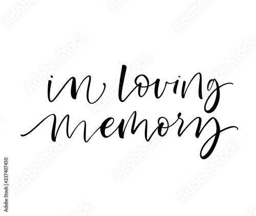 Obraz In loving memory card. Modern vector brush calligraphy. Hand drawn lettering quote. - fototapety do salonu