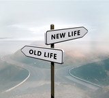New life vs old life sign - 237513223