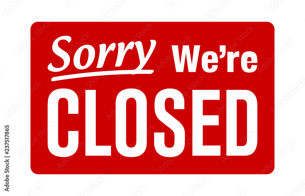 Fototapeta Sorry, we're closed retail or store sign flat red vector for websites and print