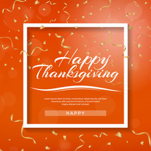 Happy Thanksgiving Banner. Invitation Design For A Thanksgiving Dinner Or Party. Vector Template, Can Be Used For Poster, Banner, Flyer, Invitation, Greeting Card, Menu. Gold Serpentine And Confetti
