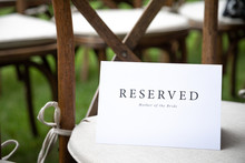 Reserved Mother Of The Bride Sign On A Chair, With Space For Text