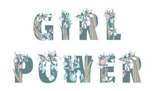 Lettering Feminist Sisterhood T-shirt Print Girl Woman Power Hand Drawn Floral Pattern Spring Flowers.