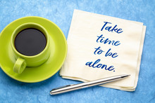 Take Time To Be Alone