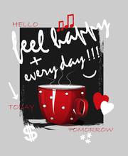 Typographic Slogan Feel Happy Every Day