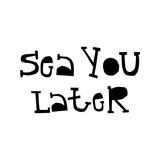 Sea you later - zabawna litera fraza wycięta z papieru w stylu skandynawskim. Ilustracji wektorowych - 238255087