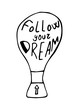 Follow your dreams lettering in hand drawn style