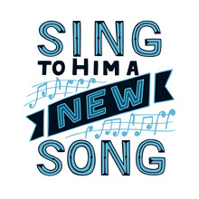 Hand Lettering With Bible Verse Sing To Him A New Song With Notes. Psalm