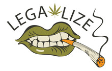 Vector Banner With Words Legalize Marijuana With A Human Mouth With A Joint Or A Cigarette In His Teeth. Smoking Weed. Drug Consumption