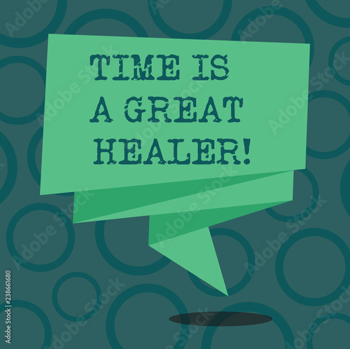 Writing note showing Time Is A Great Healer  Business photo
