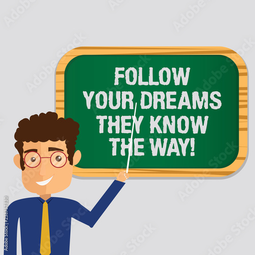 Photo  Handwriting text Follow Your Dreams They Know The Way