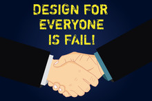 Handwriting Text Writing Design For Everyone Is Fail. Concept Meaning Do Not Make Designs To Fulfil Everybody Tastes Hu Analysis Shaking Hands On Agreement Sign Of Respect And Honor