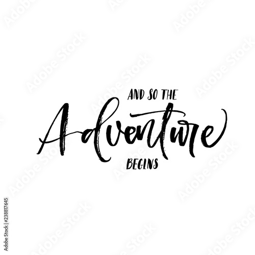 In de dag Positive Typography And so the adventure begins phrase. Hand drawn brush style modern calligraphy. Vector illustration of handwritten lettering.
