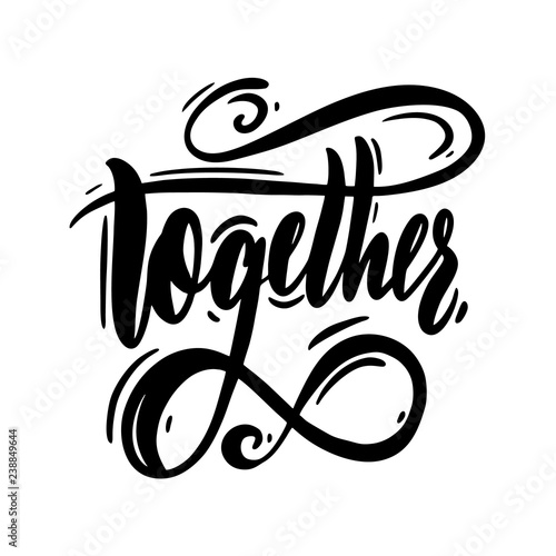 Fotografie, Obraz  Together phrase. Vector illustration with hand drawn lettering.